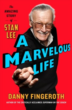 A marvelous life : the amazing story of Stan Lee cover image