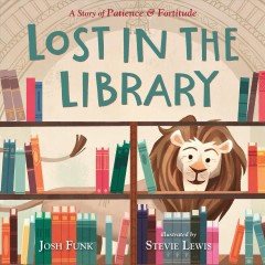 Lost in the library : a story of Patience & Fortitude cover image