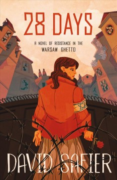 28 days : a novel of resistance in the Warsaw Ghetto cover image