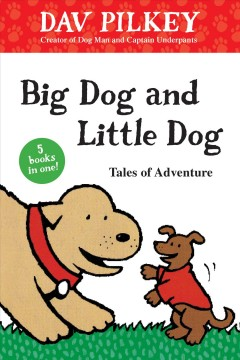 Big Dog and Little Dog : tales of adventure cover image