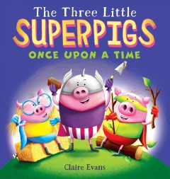 The three little superpigs : once upon a time cover image