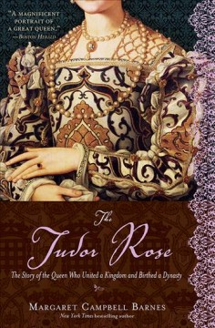 The Tudor rose the story of the queen who united a kingdom and birthed a dynasty cover image