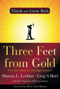Three feet from gold : turn your obstacles into opportunities! cover image