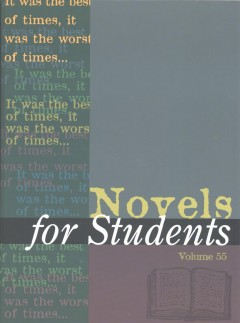 Novels for students. Volume 55  presenting analysis, context, and criticism on commonly studied novels cover image