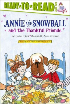 Annie and Snowball and the thankful friends : the tenth book of their adventures cover image