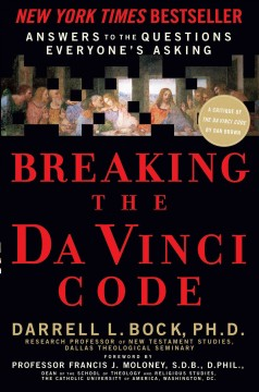 Breaking The Da Vinci code : answers to the questions everyone's asking cover image