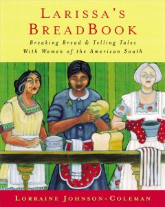 Larissa's breadbook : baking bread & telling tales with women of the American South cover image
