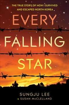 Every falling star : how I survived and escaped North Korea cover image
