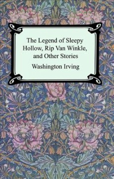 The legend of Sleepy Hollow, Rip Van Winkle and other stories cover image