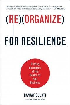 Reorganize for resilience : putting customers at the center of your business cover image