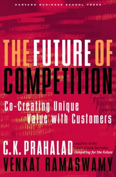 The future of competition : co-creating unique value with customers cover image