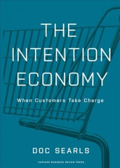 The intention economy : when customers take charge cover image