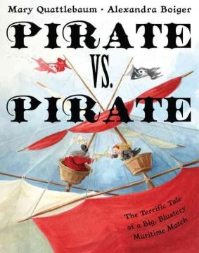Pirate vs. pirate : the terrific tale of a big blustery maritime match cover image
