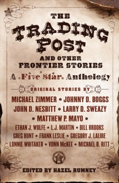 The trading post and other frontier stories a five star anthology cover image