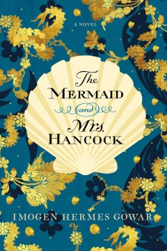 The mermaid and Mrs. Hancock a history in three volumnes cover image