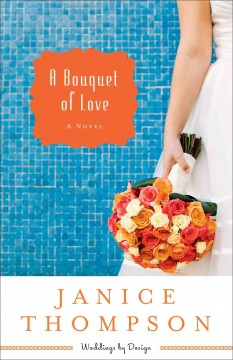 A bouquet of love : a novel cover image