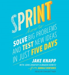 Sprint how to solve big problems and test new ideas in just five days cover image