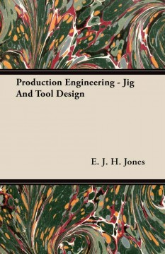 Production Engineering - Jig And Tool Design cover image