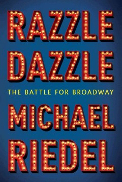Razzle dazzle : the battle for Broadway cover image