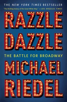 Razzle dazzle the battle for Broadway cover image