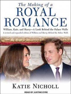 The making of a royal romance William, Harry, and Kate Middleton, the future queen cover image