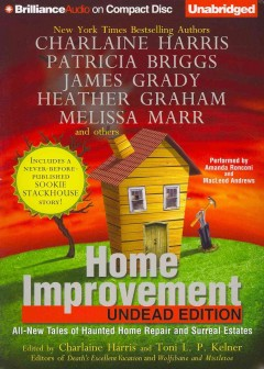 Home improvement undead edition : all-new tales of haunted home repair and surreal estates cover image