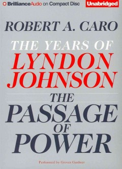 The passage of power the years of Lyndon Johnson cover image