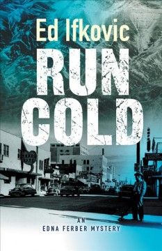 Run Cold : an Edna Ferber mystery cover image
