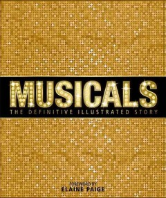 Musicals : the definitive illustrated story cover image