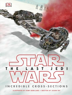 Star Wars, the last Jedi : incredible cross-sections cover image