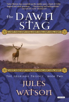 The Dawn Stag : the Dalriada Trilogy, Book Two cover image