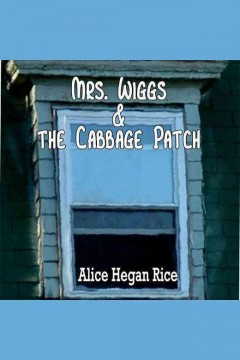 Mrs. Wiggs & the cabbage patch cover image