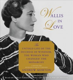 Wallis in love the untold life of the Duchess of Windsor, the woman who changed the monarchy cover image