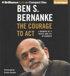 The courage to act a memoir of a crisis and its aftermath cover image