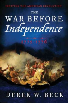 The war before independence, 1775-1776 : igniting the American Revolution cover image