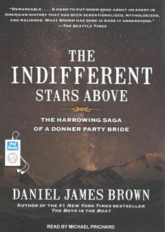 The indifferent stars above [the harrowing saga of a Donner Party bride] cover image