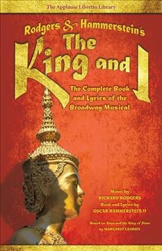 The King & I : the complete book and lyrics of the Broadway musical cover image