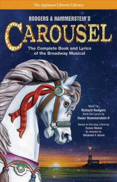 Carousel : the complete book and lyrics of the Broadway musical cover image