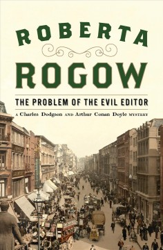 The problem of the evil editor: a Charles Dodgson and Arthur Conan Doyle mystery cover image
