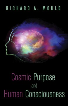 Cosmic Purpose and Human Consciousness cover image