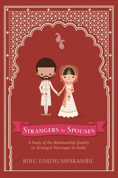 Strangers to spouses : a study of the relationship quality in arranged marriages in India cover image