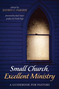 Small church, excellent ministry : a guidebook for pastors cover image