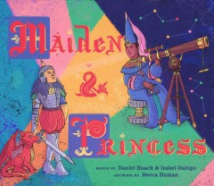 Maiden & princess / words by Daniel Haack & Isabel Galupo ; art by Becca Human cover image