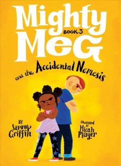 Mighty Meg and the accidental nemesis cover image