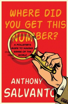 Where did you get this number? : a pollster's guide to making sense of the world cover image