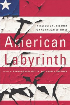 American labyrinth : intellectual history for complicated times cover image