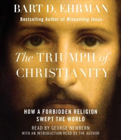 The triumph of Christianity how a forbidden religion swept the world cover image