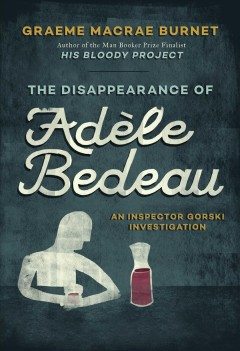 The disappearance of Adèle Bedeau : an Inspector Gorski investigation cover image