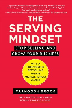 The Serving Mindset : Stop Selling and Grow Your Business cover image