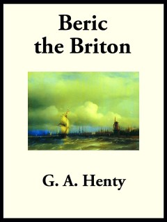 Beric the Briton : a story of the Roman invasion cover image